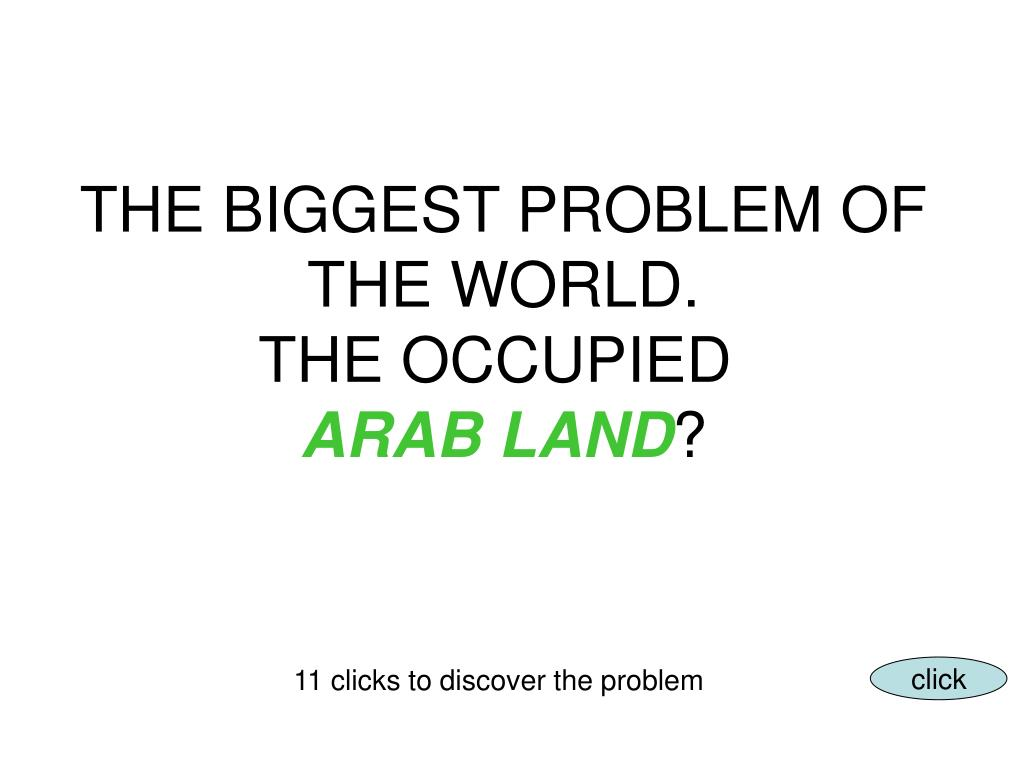 THE BIGGEST PROBLEM OF THE WORLD.