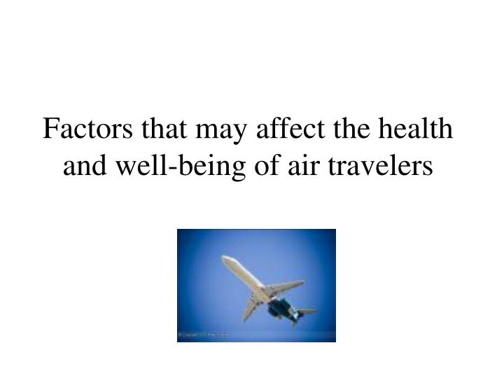 Factors that may affect the health and well-being of air travelers