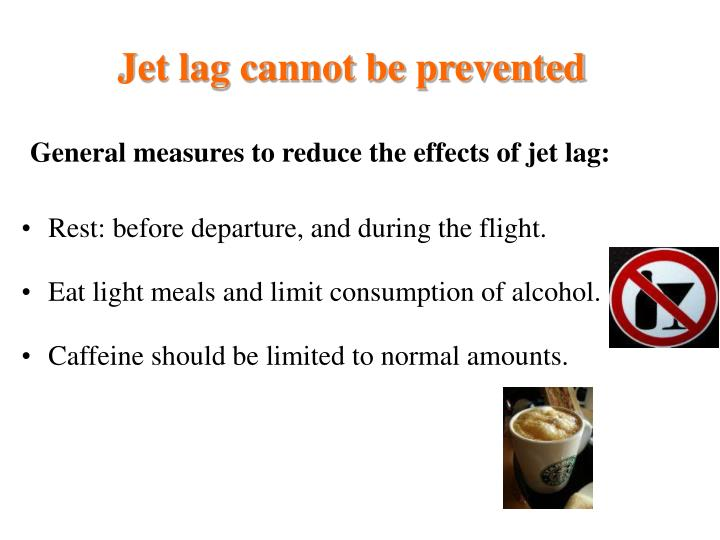 Jet lag cannot be prevented