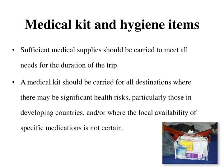 Medical kit and hygiene items