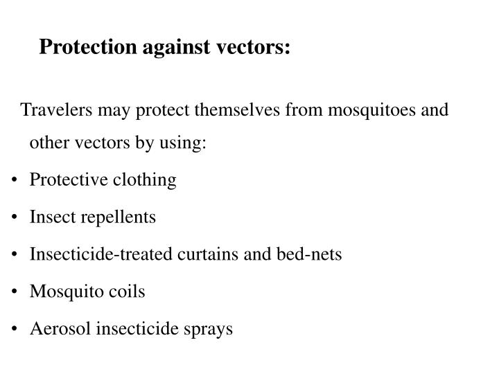 Protection against vectors: