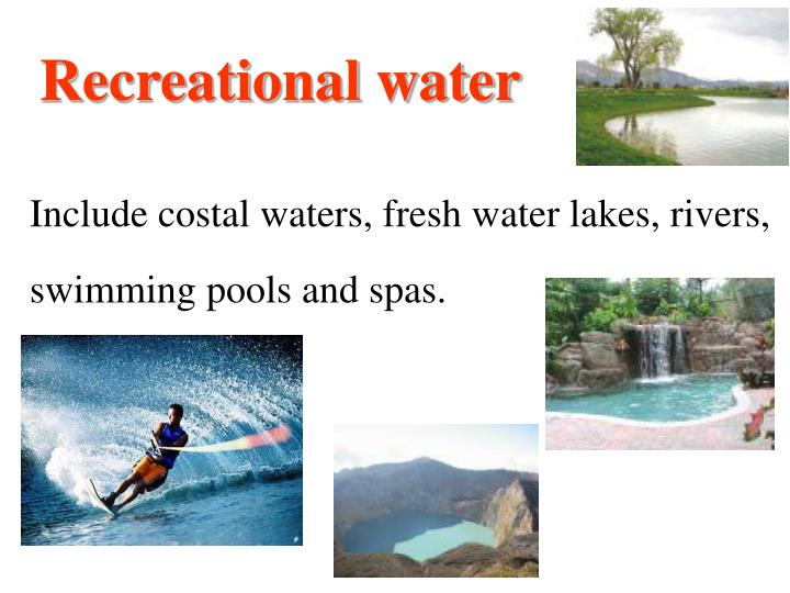 Recreational water