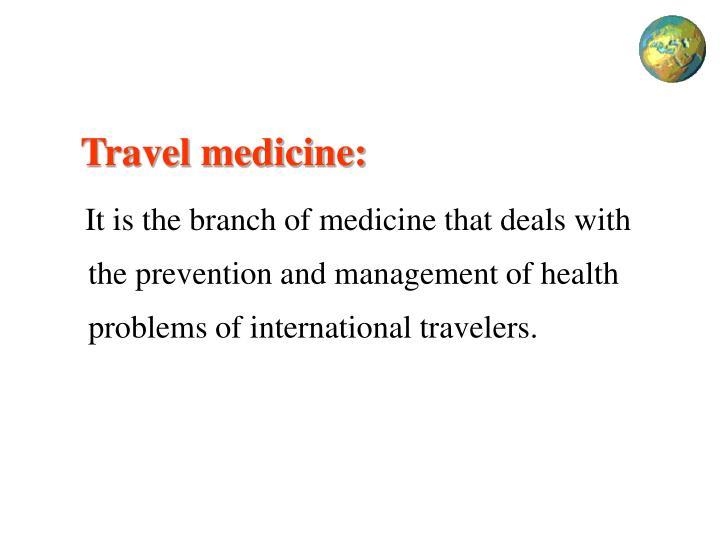 Travel medicine: