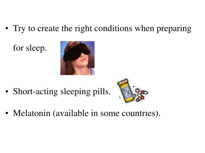 Try to create the right conditions when preparing for sleep.