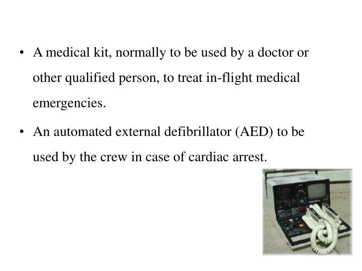 A medical kit, normally to be used by a doctor or other qualified person, to treat in-flight medical emergencies.