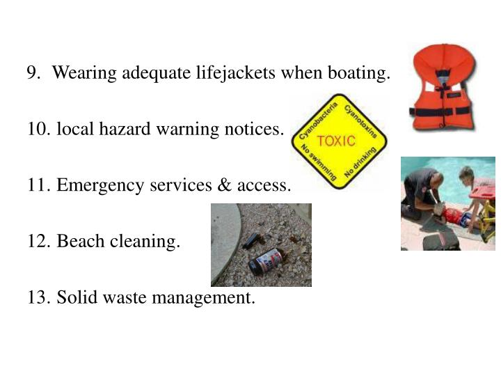 Wearing adequate lifejackets when boating.