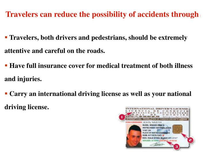 Travelers can reduce the possibility of accidents through