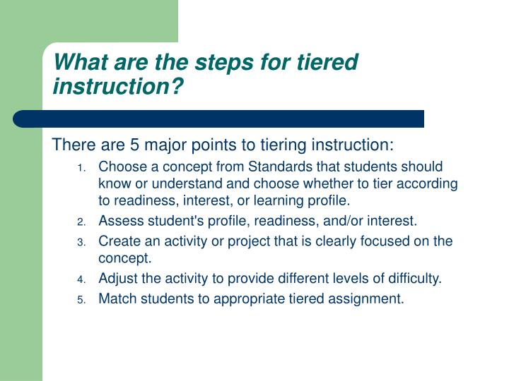 What are the steps for tiered instruction?