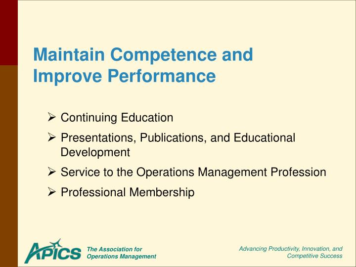 Maintain competence and improve performance