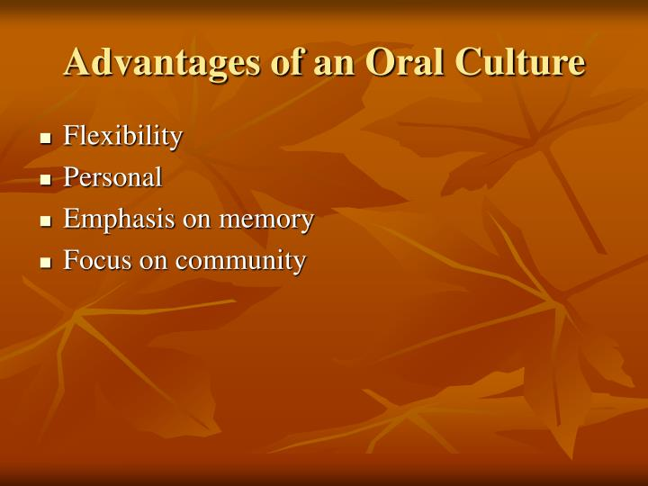 Advantages of an Oral Culture