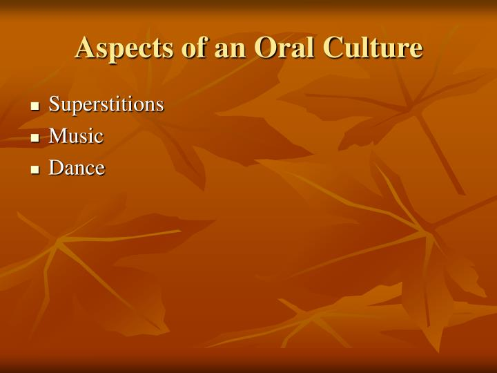 Aspects of an Oral Culture