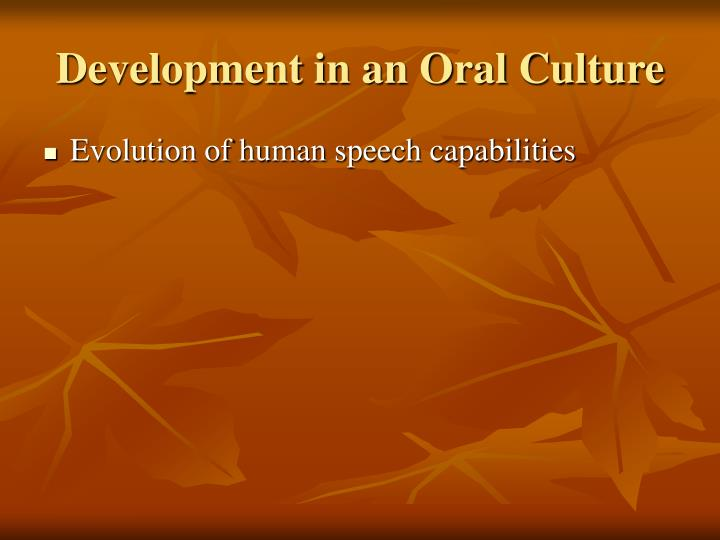 Development in an Oral Culture