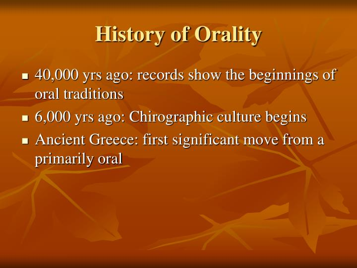 History of Orality