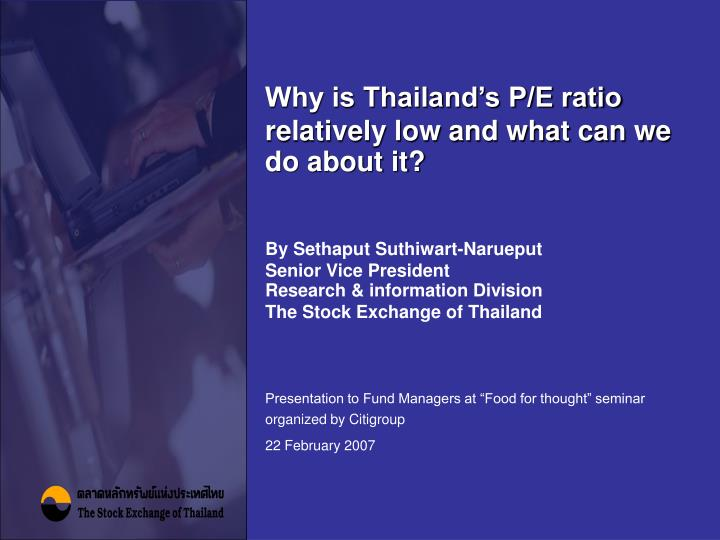 Why is thailand s p e ratio relatively low and what can we do about it l.jpg