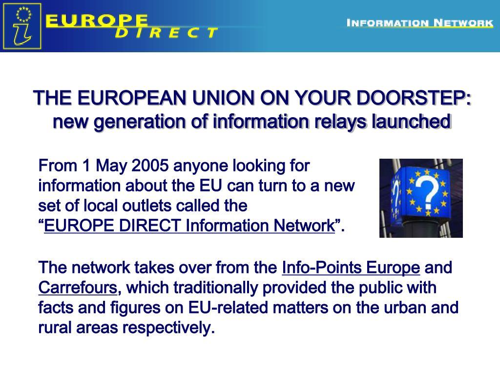 THE EUROPEAN UNION ON YOUR DOORSTEP: