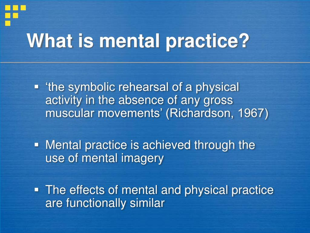 What is mental practice?