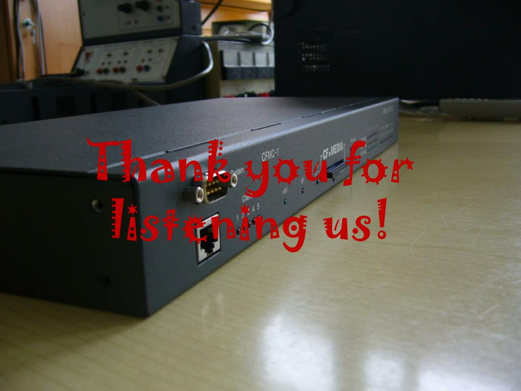Thank you for listening us!