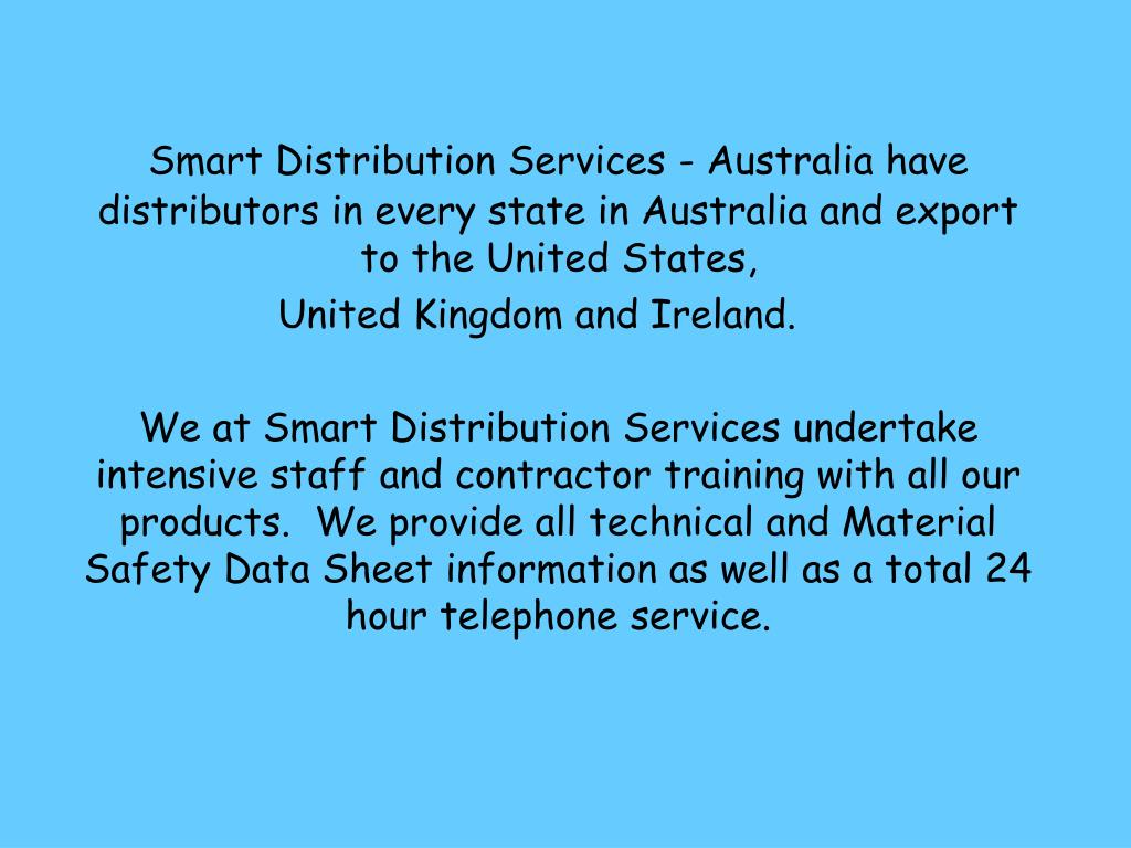 Smart Distribution Services - Australia have distributors in every state in Australia and export to the United States,