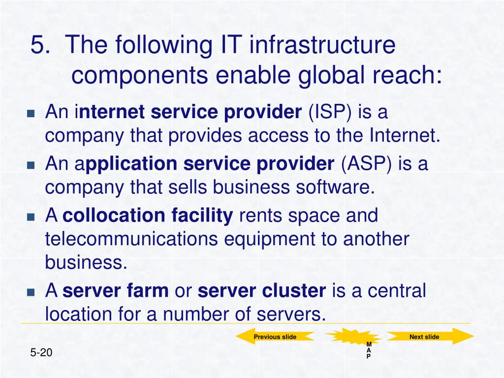5.  The following IT infrastructure components enable global reach: