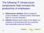 the following it infrastructure components help increase the productivity of employees