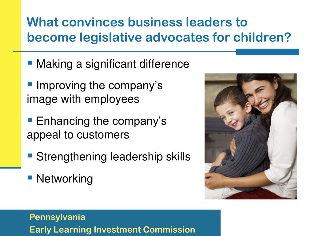 What convinces business leaders to become legislative advocates for children?
