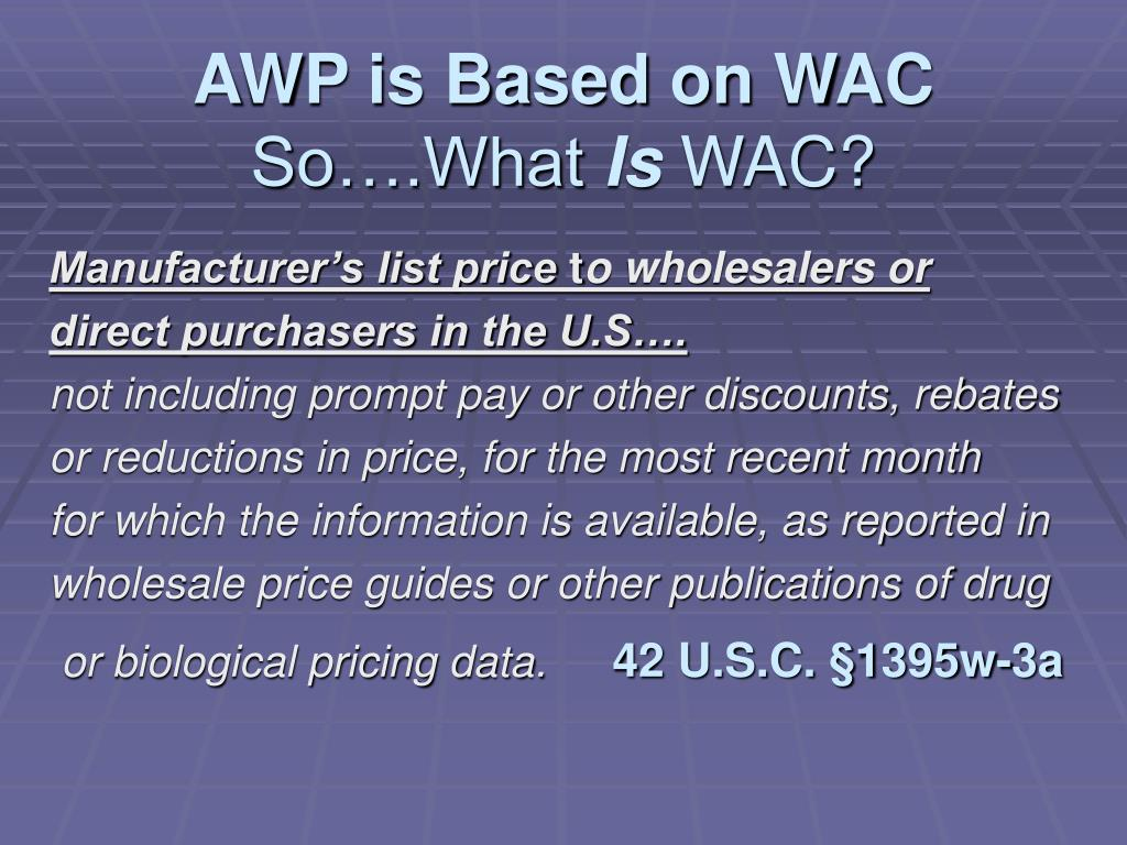 AWP is Based on WAC