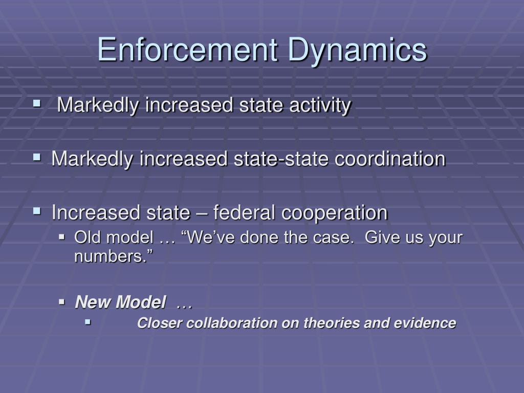 Enforcement Dynamics
