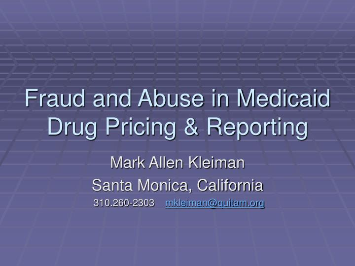Fraud and abuse in medicaid drug pricing reporting