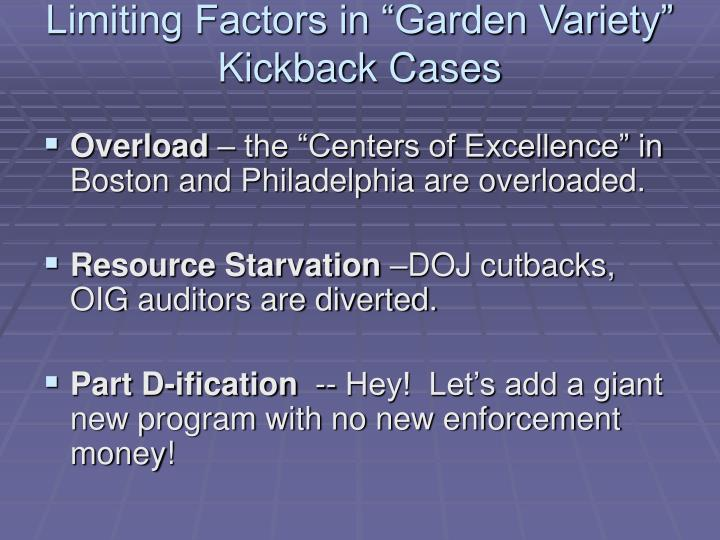 Limiting factors in garden variety kickback cases