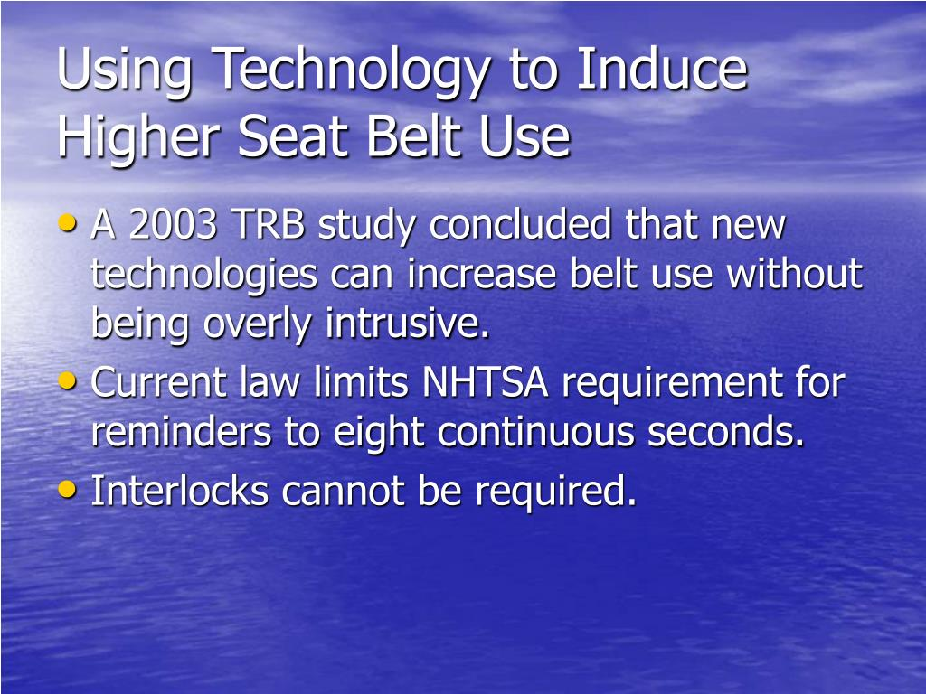 Using Technology to Induce Higher Seat Belt Use