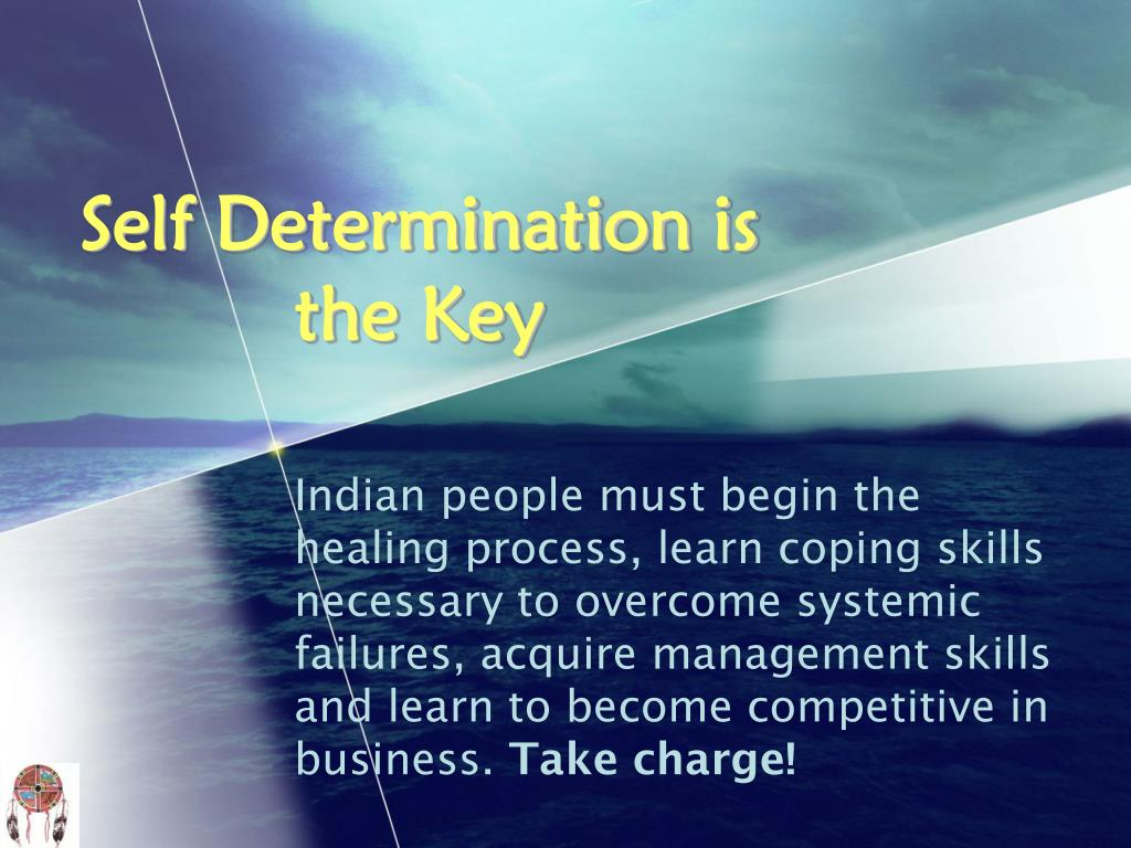 Self Determination is the Key