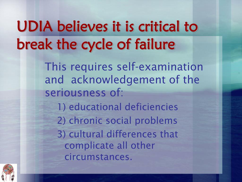 UDIA believes it is critical to break the cycle of failure