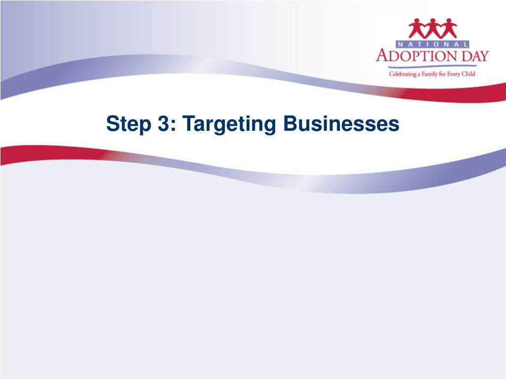 Step 3: Targeting Businesses