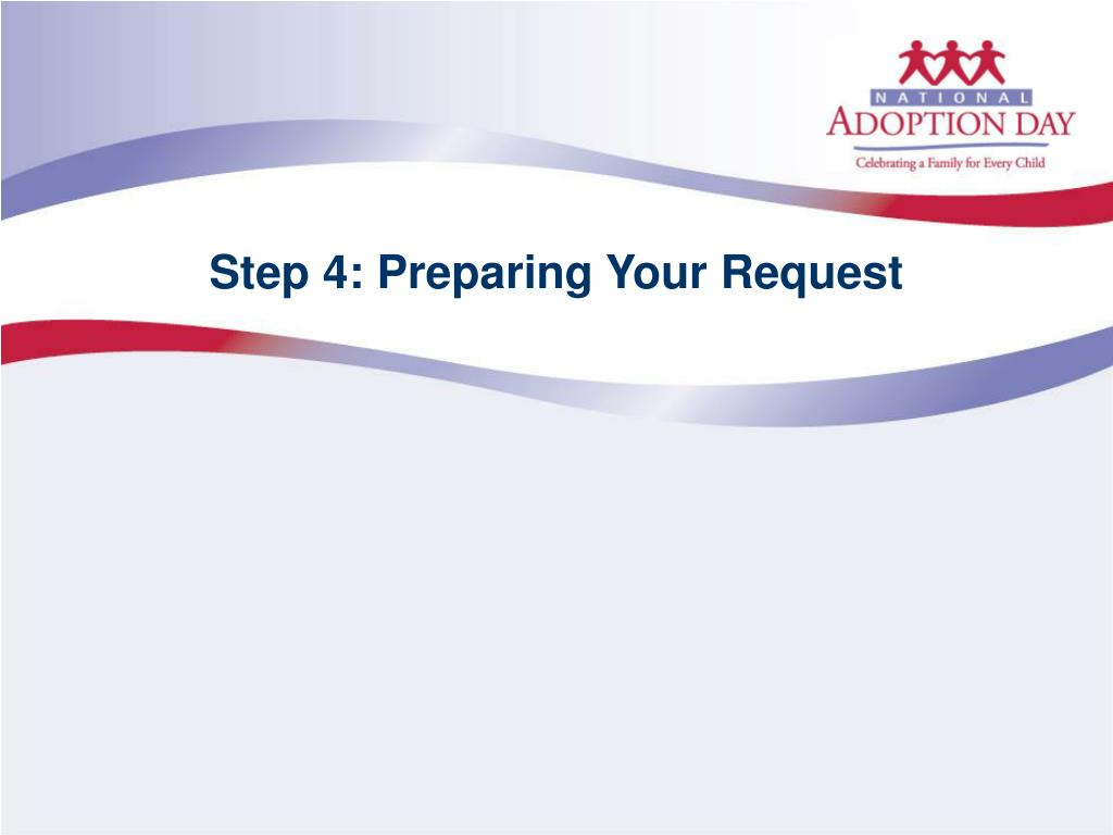 Step 4: Preparing Your Request
