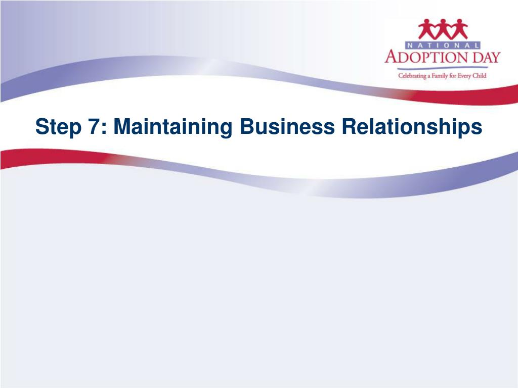 Step 7: Maintaining Business Relationships