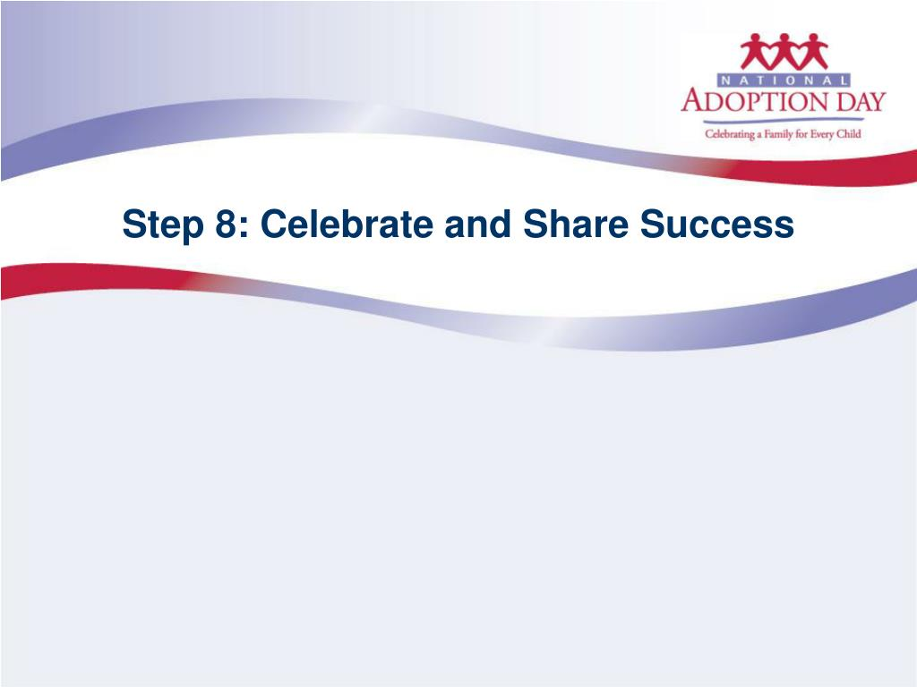 Step 8: Celebrate and Share Success