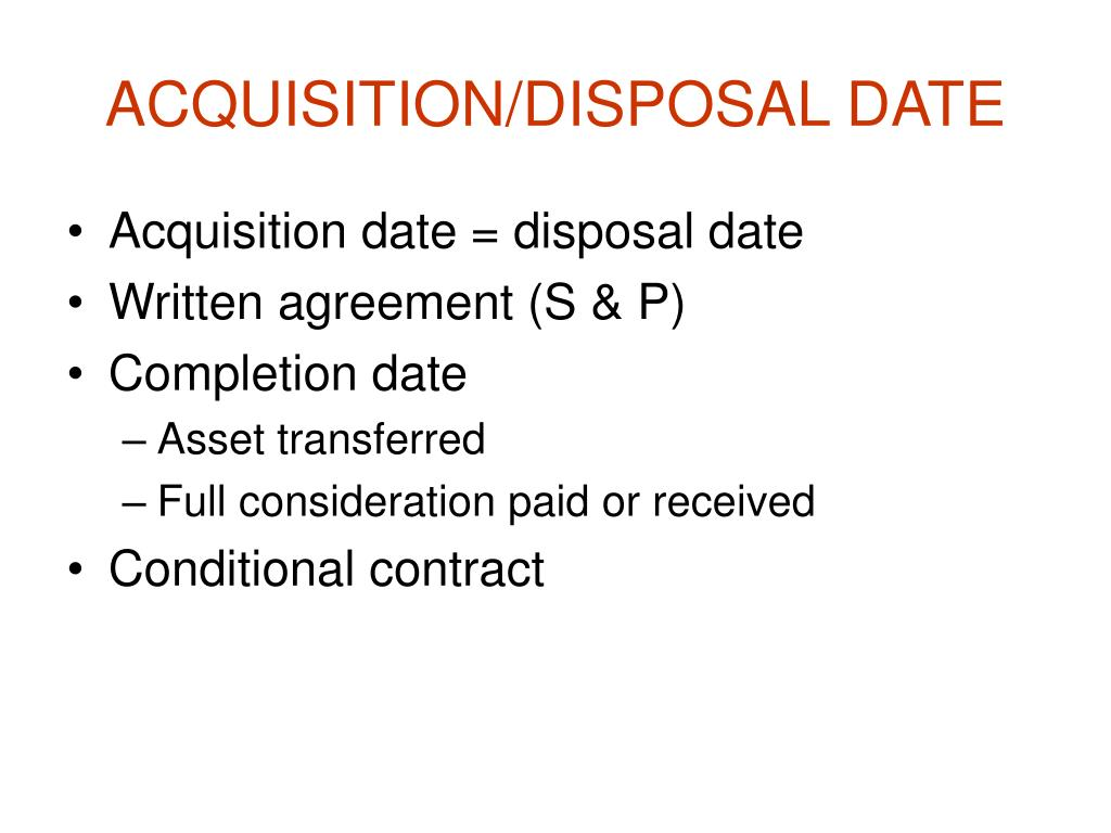 ACQUISITION/DISPOSAL DATE