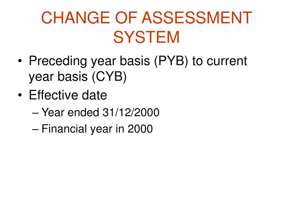 CHANGE OF ASSESSMENT SYSTEM