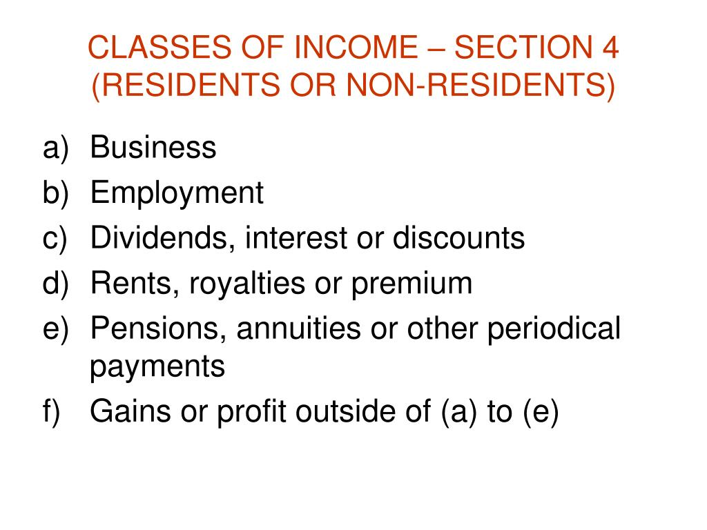 CLASSES OF INCOME – SECTION 4 (RESIDENTS OR NON-RESIDENTS)