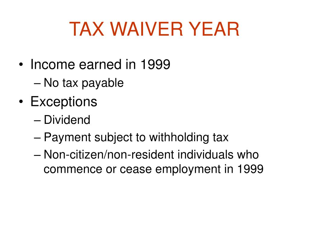 TAX WAIVER YEAR