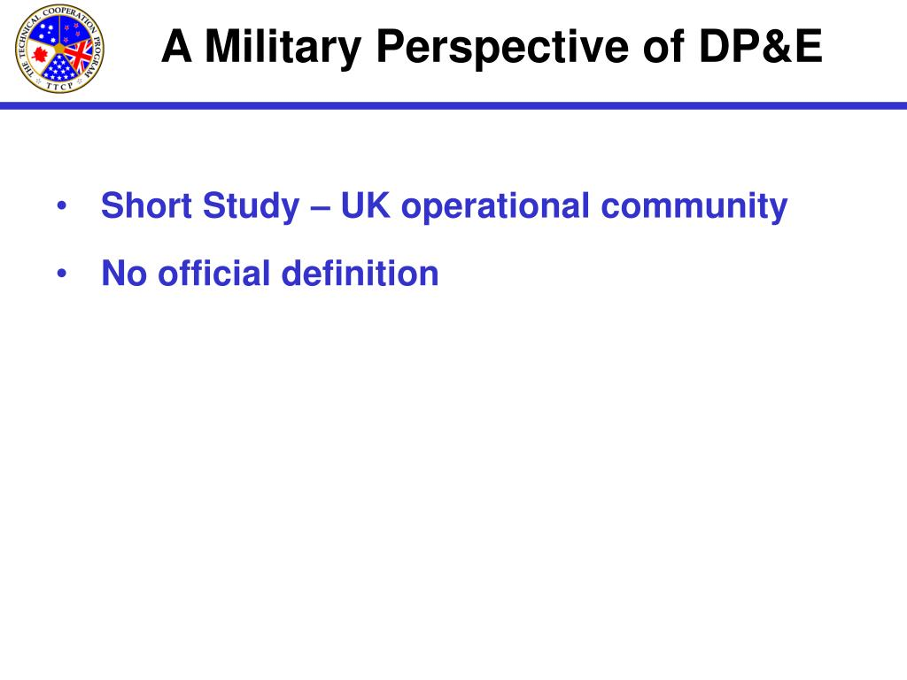 A Military Perspective of DP&E