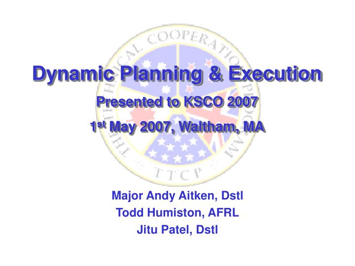 Dynamic Planning & Execution