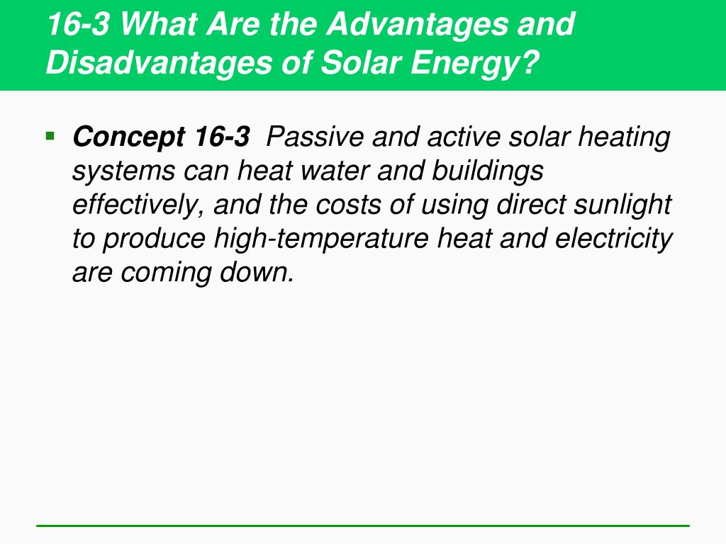 16-3 What Are the Advantages and Disadvantages of Solar Energy?