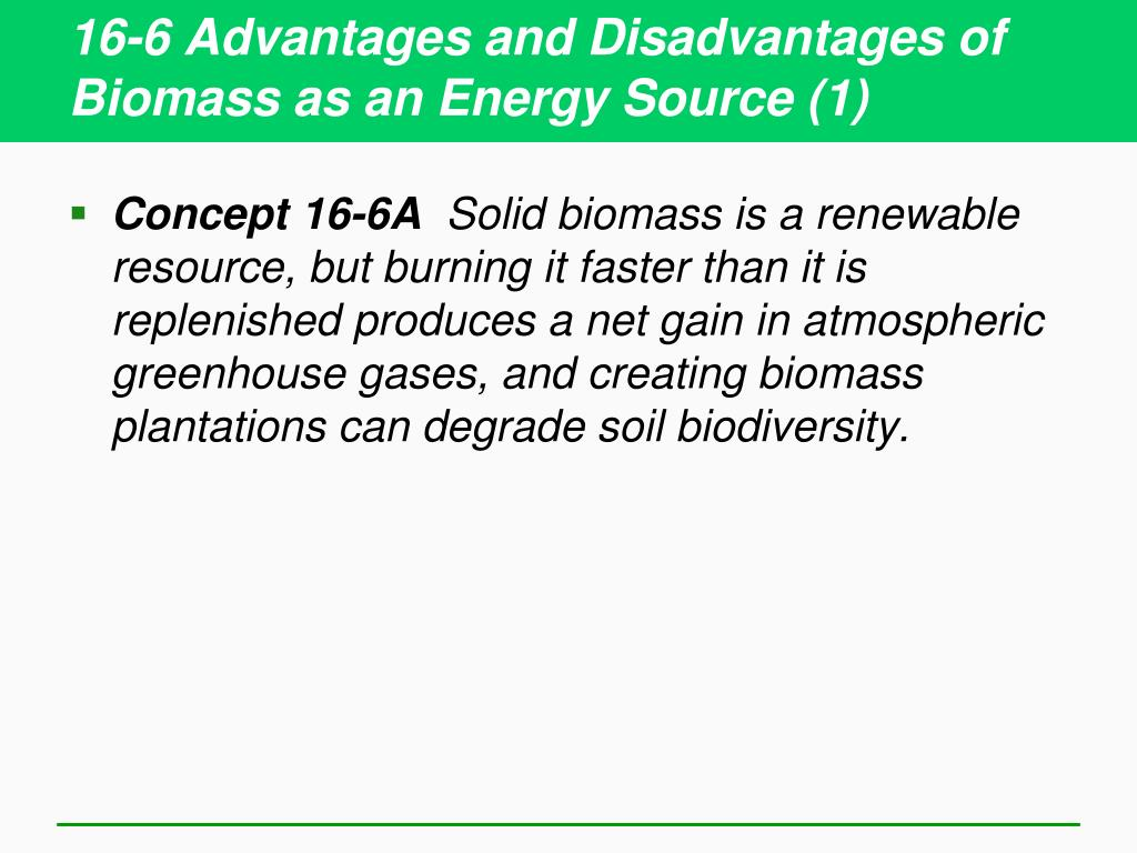 16-6 Advantages and Disadvantages of Biomass as an Energy Source (1)