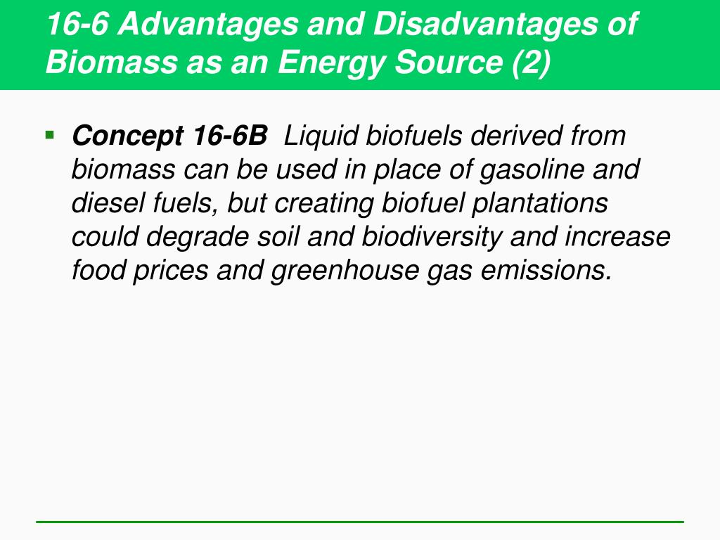 16-6 Advantages and Disadvantages of Biomass as an Energy Source (2)
