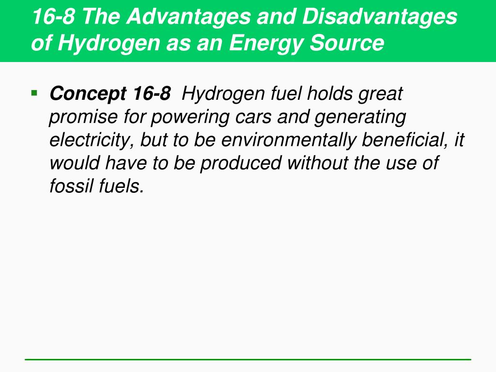 16-8 The Advantages and Disadvantages of Hydrogen as an Energy Source