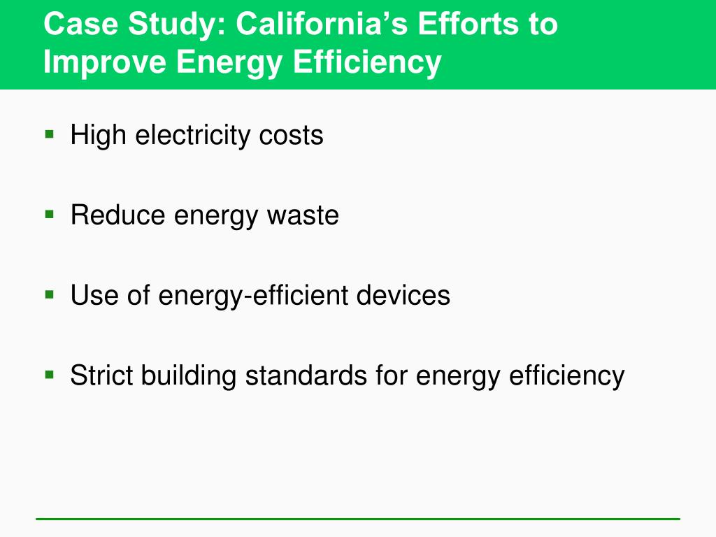 Case Study: California's Efforts to Improve Energy Efficiency