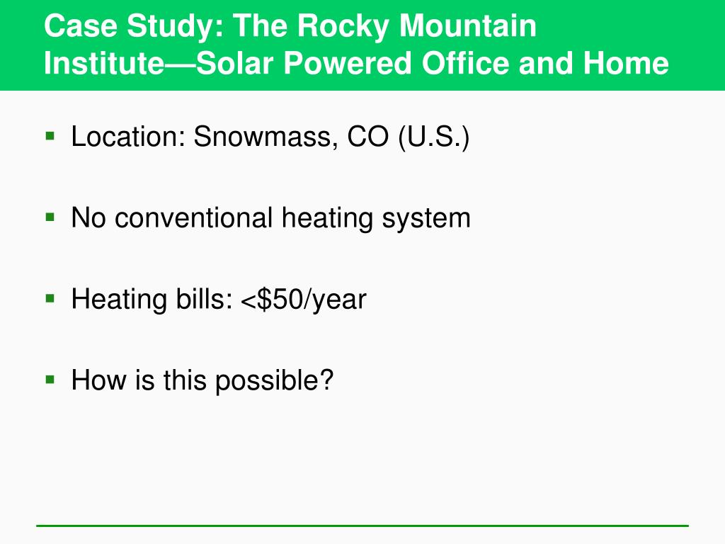 Case Study: The Rocky Mountain Institute—Solar Powered Office and Home
