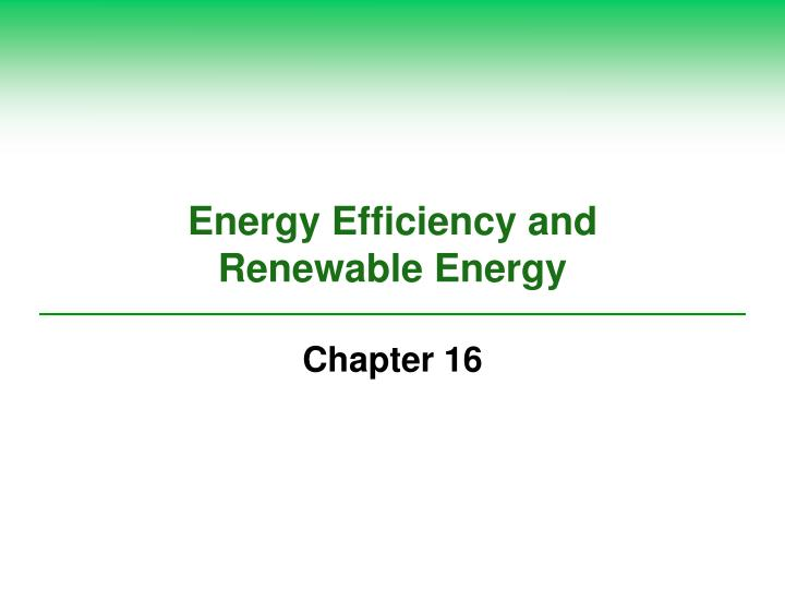 Energy efficiency and renewable energy l.jpg