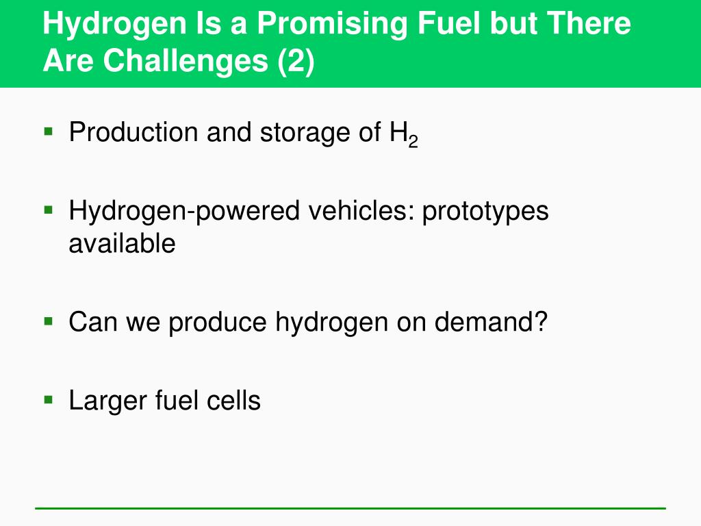Hydrogen Is a Promising Fuel but There Are Challenges (2)